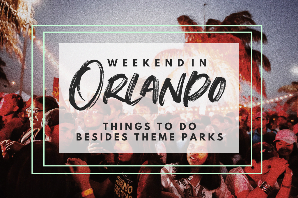 Weekend in Orlando