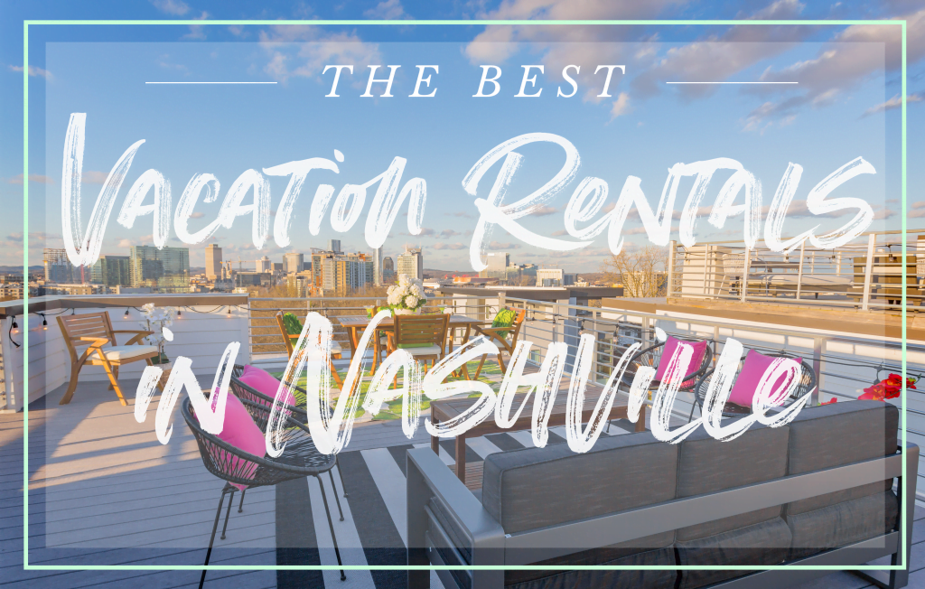 Best Vacation Rentals in Nashville
