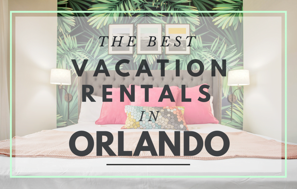 Best Vacation Rentals in Orlando